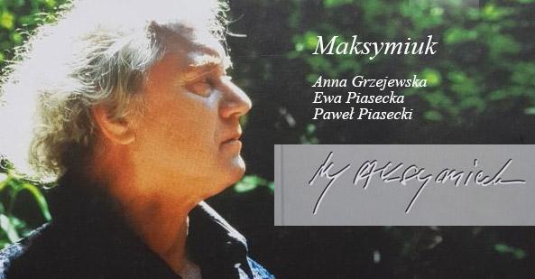 Maksymiuk, autorzy książki: Anna Grzejewska, Ewa Piasecka, Paweł Piasecki